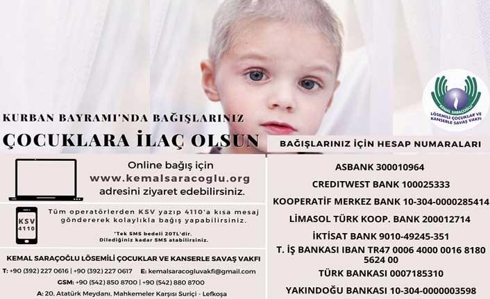 Kemal Saraçoğlu Lösemili Çocuklar Ve Kanserle Savaş Vakfı'ndan Bağış Çağrısı