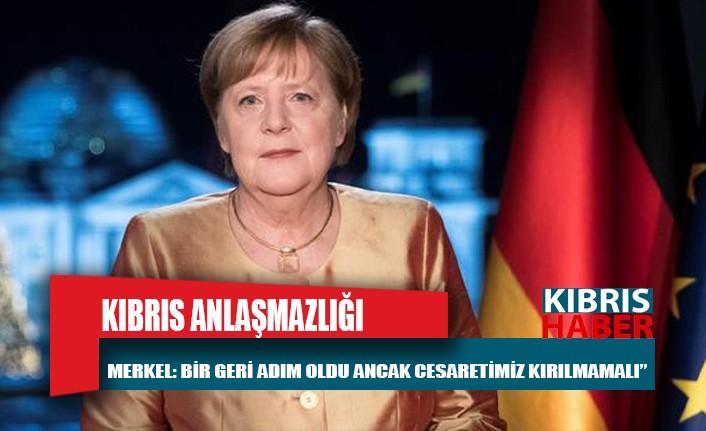 """Merkel: """"Kıbrıs sorununda bir geri adım oldu ancak cesaretimiz kırılmamalı"""""""