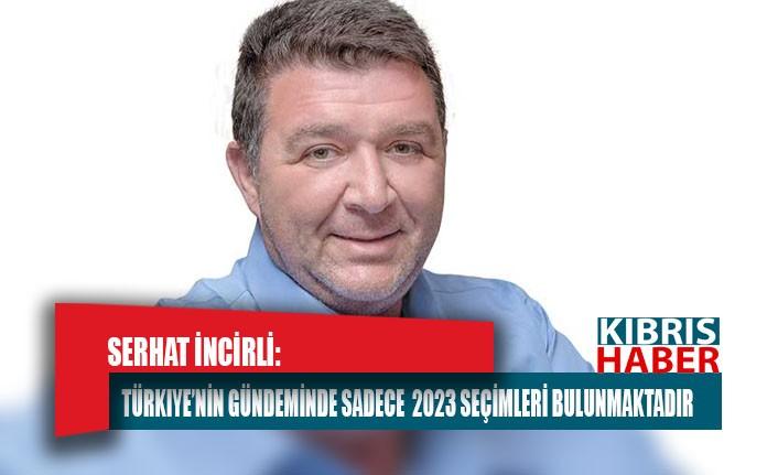 Türkiye'nin gündeminde sadece  2023 seçimleri bulunmaktadır