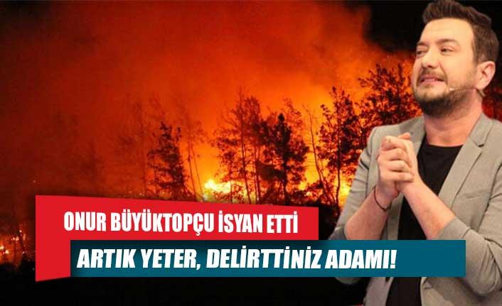 Onur Büyüktopçu isyan etti: Artık yeter, delirttiniz adamı!