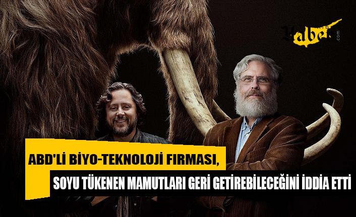 ABD'li biyo-teknoloji firması, soyu tükenen mamutları geri getirebileceğini iddia etti