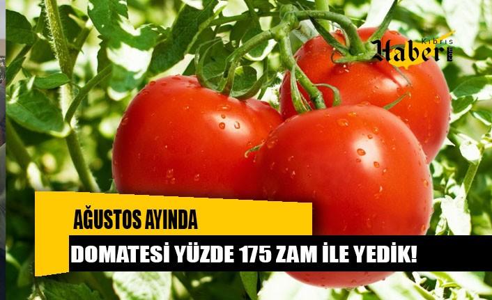 AĞUSTOS'TA DOMATESİ 'YÜZDE 175 ZAMLA' YEDİK