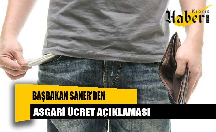 Başbakan Saner'den Asgari Ücret açıklaması...