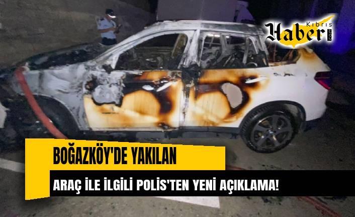 Boğazköy'de yakılan araç ile ilgili polisten yeni açıklama