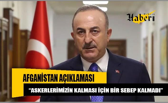 Çavuşoğlu: Afganistan'da 4 bin civarında vatandaşımız kendi istekleriyle kaldı