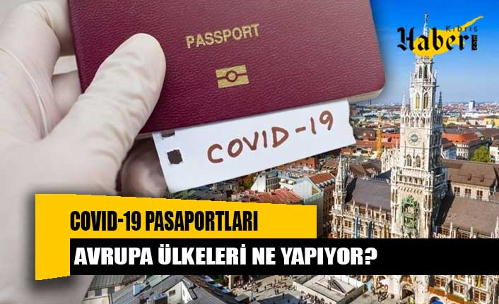 Covid-19 pasaportları: Avrupa ülkeleri ne yapıyor?