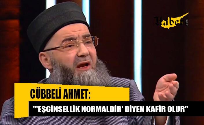 'Cübbeli Ahmet': Eşcinsellik normal görülmeye başlanırsa gökten taş yağacak