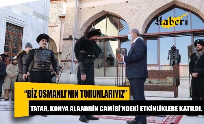Cumhurbaşkanı Ersin Tatar, Konya Alaaddin Camisi'ndeki etkinliklere katıldı.