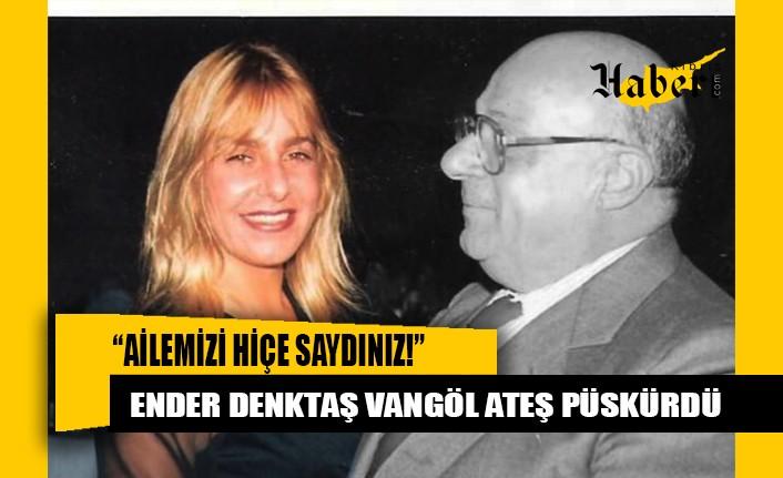Denktaş'ın kızı, bakanlar kurulu kararlarına ateş püskürdü