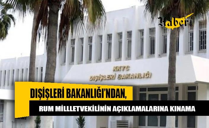 Dışişleri Bakanlığı'ndan Rum Millletvekilinin açıklamalarına kınama