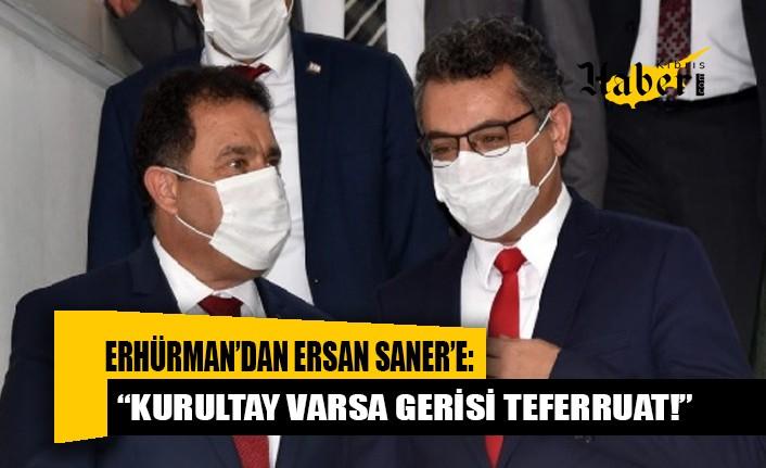 Erhürman, Başbakan Ersan Saner'in açıklamasına tepki gösterdi