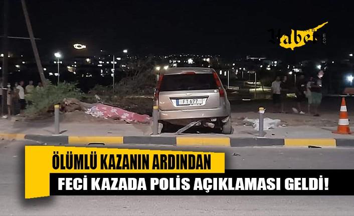 Feci kazada polis açıklaması geldi!