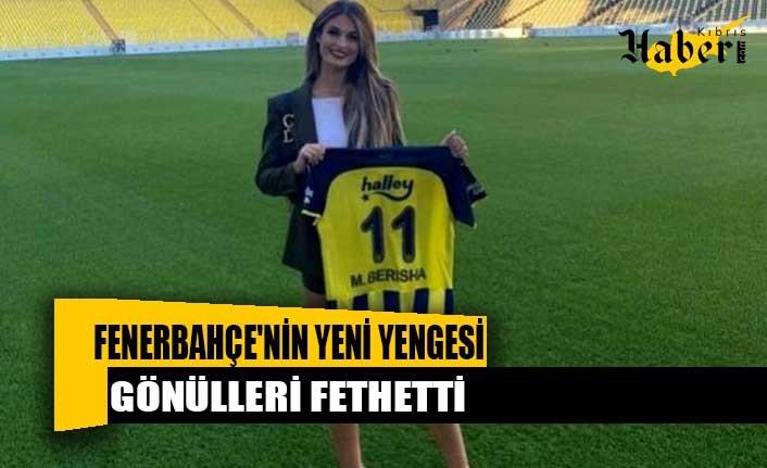 Fenerbahçe'nin yeni yengesi gönülleri fethetti