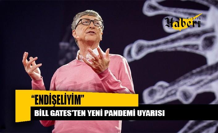 Gates'ten gerçekleşebilecek yeni pandemi ile ilgili açıklama geldi...