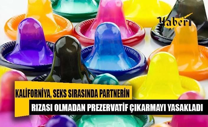 Kaliforniya, seks sırasında partnerin rızası olmadan prezervatif çıkarmayı yasakladı
