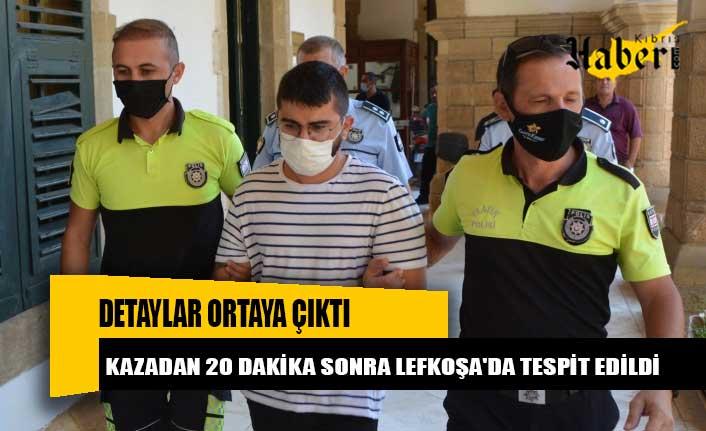Kazadan 20 dakika sonra Lefkoşa'da tespit edildi