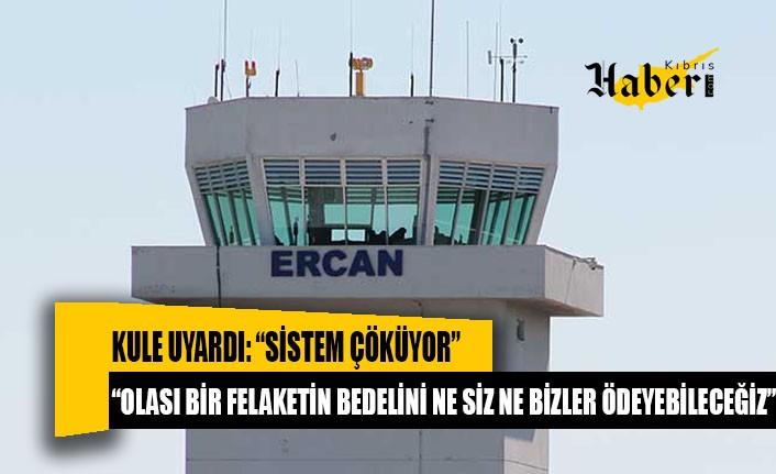 """Kule uyardı: """"Sistem çöküyor"""""""
