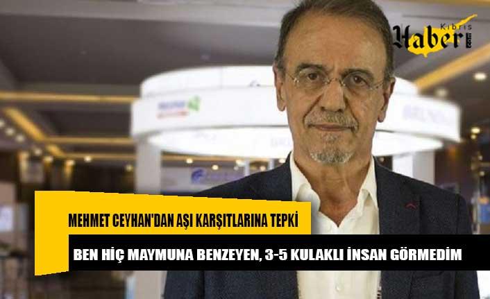 Mehmet Ceyhan'dan aşı karşıtlarına tepki: Ben hiç maymuna benzeyen, 3-5 kulaklı insan görmedim