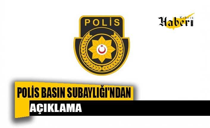 Polis Basın Subaylığı'ndan Açıklama