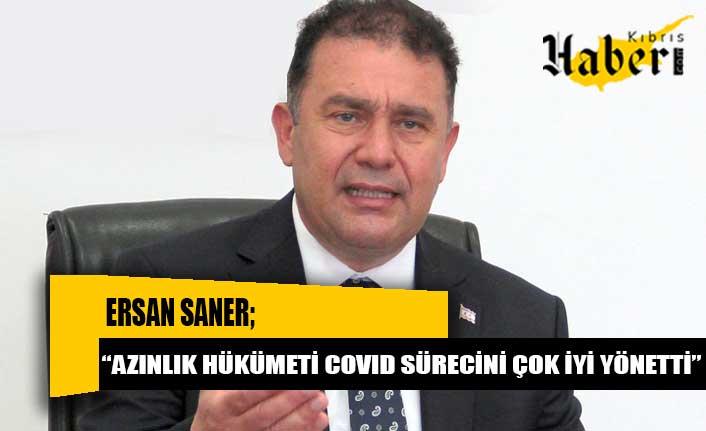 """Saner: """"Azınlık Hükümeti COVID sürecini çok iyi yönetti"""""""