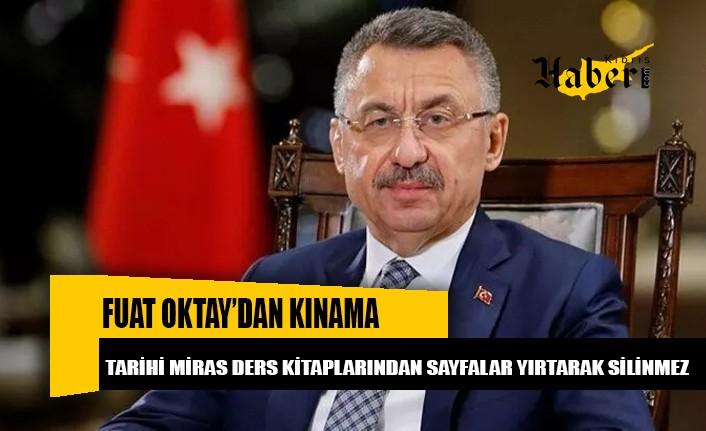 T.C. Cumhurbaşkanı Yardımcısı Fuat Oktay'dan kınama!