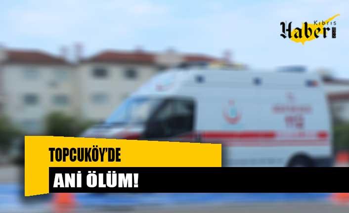 Topcuköy'de ani ölüm!