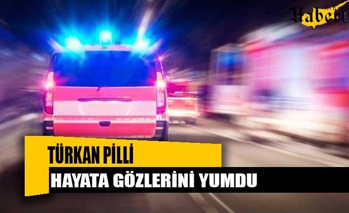 Türkan Pilli Hayata Gözlerini Yumdu