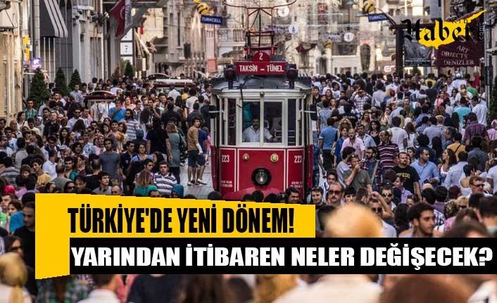 Türkiye'de yeni dönem! Yarından itibaren neler değişecek?