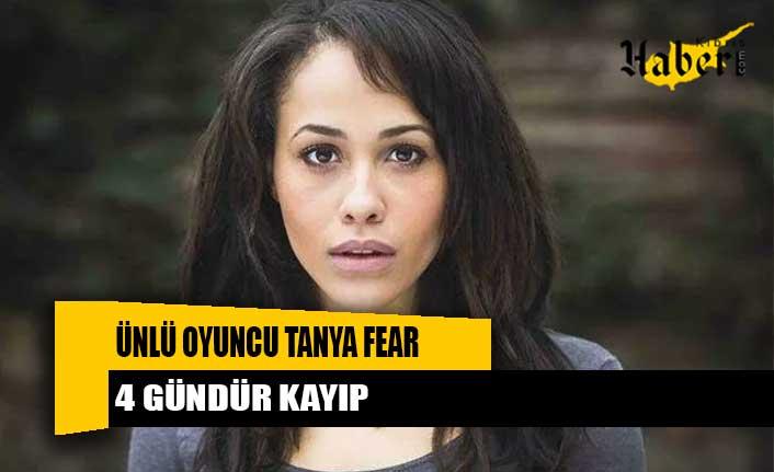 Ünlü oyuncu Tanya Fear 4 gündür kayıp