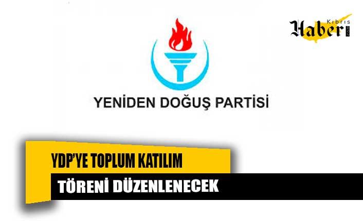 YDP'ye toplum katılım töreni düzenlenecek