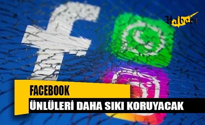 Facebook ünlüleri daha sıkı koruyacak