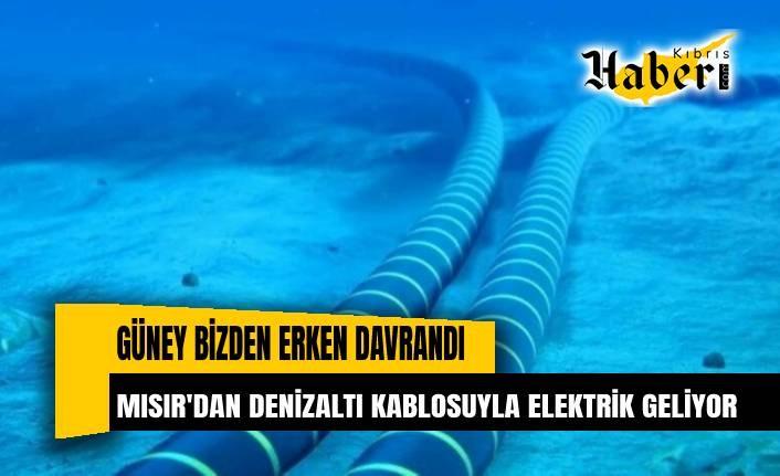 Güney erken davrandı: Mısır'dan denizaltı kablosuyla elektrik geliyor