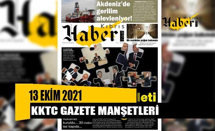 KKTC Gazete Manşetleri / 13 Ekim 2021
