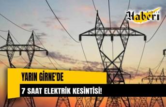 Girne'de yarın 7 saat elektrik kesintisi olacak!
