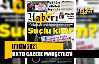 KKTC Gazete Manşetleri / 17 Ekim 2021