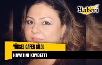 Yüksel Cafer Gilol hayatını kaybetti
