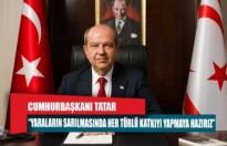 "CUMHURBAŞKANI TATAR: ""GEÇMİŞ OLSUN TÜRKİYEM"""