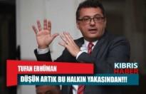 """Tufan Erhüman: """"Hükumette kriz"""""""