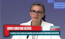 Avrupa Komisyonu sözcüsü: AB, Maraşla ilgili kararlara tamamen saygı gösterilmesi konusunda ısrar ediyor