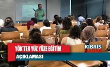 YÖK'ten yüz yüze eğitim açıklaması