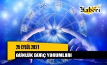 25 Eylül 2021 günlük burç yorumları