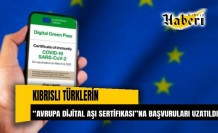 """Kıbrıslı Türklerin """"Avrupa Dijital Aşı Sertifikası""""na başvuruları uzatıldı"""