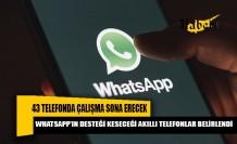 WhatsApp, 1 Kasım'da 43 telefonda çalışmayı bitiriyor