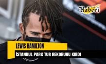 Lewis Hamilton İstanbul Park tur rekorunu kırdı
