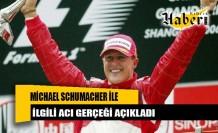 Michael Schumacher ile ilgili acı gerçeği açıkladı