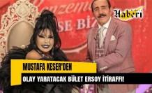 Mustafa Keser'den Çok Konuşulacak Bülent Ersoy İddiası!