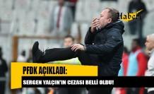 PFDK açıkladı: Sergen Yalçın'ın cezası belli oldu!