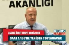 Asgari Ücret Tespit Komisyonu, saat 17.00'de yeniden toplanacak