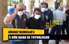 Gökhan Takımcılar'a 3 gün daha ek tutukluluk