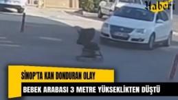 İşte dehşet anları: Bebek arabası 3 metre yükseklikten düştü